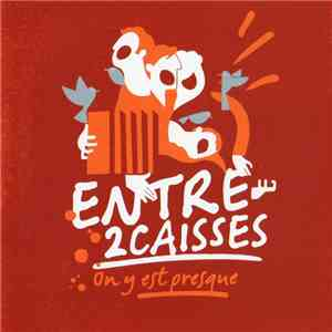 Entre 2 Caisses - On y est presque download