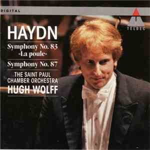 Haydn, The Saint Paul Chamber Orchestra, Hugh Wolff - Symphony No. 83 «La Poule» / Symphony No. 87 download