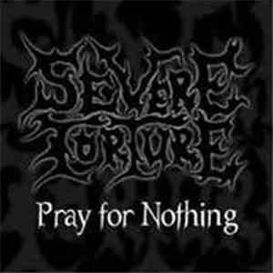 Severe Torture - Pray For Nothing download free