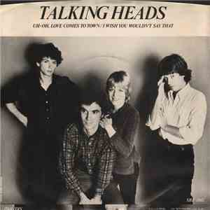 Talking Heads - Uh-oh, Love Comes To Town / I Wish You Wouldn't Say That download